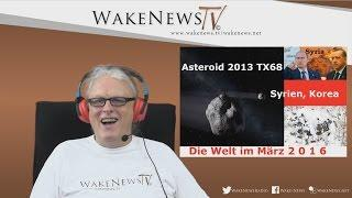 Die Welt im März 2 0 1 6 – Wake News Radio/TV 20160225