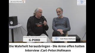 Die Wahrheit herausbringen - Die Arme offen halten - Interview :Carl-Peter:Hofmann