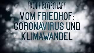 Frohe Botschaft vom Friedhof: Coronavirus und Klimawandel