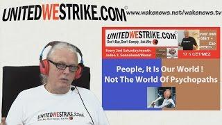 People, It Is Our World, Not The World Of Psychopaths! UWS Radio-Marathon 20160409