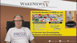Kriminelle Banden re-GIER-en uns!  Wake News Radio/TV 20170829