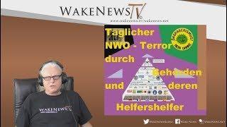 Täglicher NWO - Terror durch Behörden und deren Helfershelfer - Wake News Radio/TV 20190430