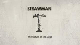 Strawman - The Nature of the Cage (OFFICIAL)