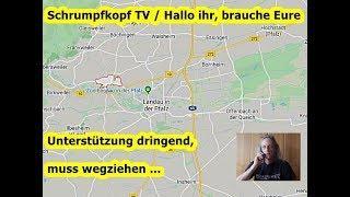 Trailer: Schrumpfkopf TV / Brauche Eure Unterstützung dringend, muss wegziehn ...