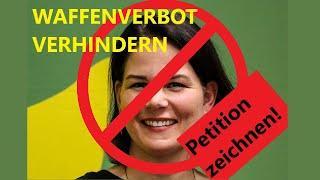 """""""No Baerbock"""" - Gegen die Enteignung SÄMTLICHER Waffen in Deutschland!"""