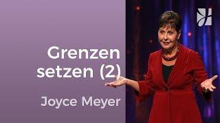 Setze Grenzen in Beziehungen (2) – Joyce Meyer – Beziehungen gelingen lassen