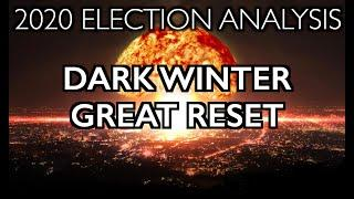 "2020 Election: Dark Winter, Great Reset. ""You'll Own Nothing!"""