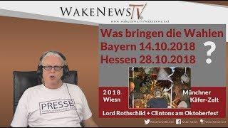 Was bringen die Wahlen in Bayern 14.10.2018 und Hessen 28.10.2018? - Wake News Radio/TV 20181011