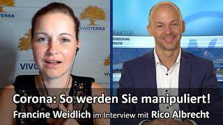 Corona: So werden Sie manipuliert! Francine Weidlich im Interview mit Rico Albrecht