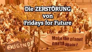 Die ZERSTÖRUNG von Fridays for Future