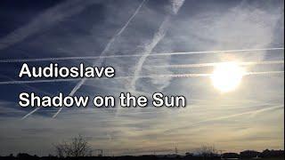 Shadow on the sun - Audioslave