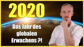 2020 - Das Jahr des globalen Erwachens der Menschheit ?!