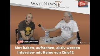Mut haben, aufstehen, aktiv werden - Interview mit Heino von Cine12