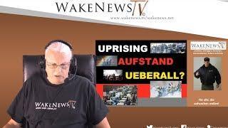 UPRISING, AUFSTAND, UEBERALL? - Wake News Radio/TV 20191119