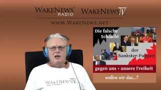 Die falsche Schlacht der Bankster-Puppen gegen uns + unsere Freiheit - Wake News Radio/TV 20150127