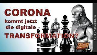Corona -  kommt jetzt die digitale Transformation?