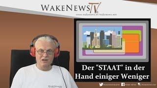 """Der """"STAAT"""" in der Hand einiger Weniger! – Wake News Radio/TV 20160531"""