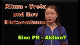 Klima Greta und ihre Hintermänner - eine Pr - Kampagne ?
