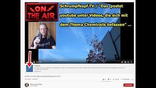 """Trailer: Schrumpfkopf TV / """"Das postet youtube unter Chemtrails-Videos — na so was"""" .."""