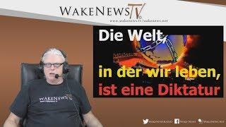Die Welt, in der wir leben, ist eine Diktatur - Wake News Radio/TV 20190129