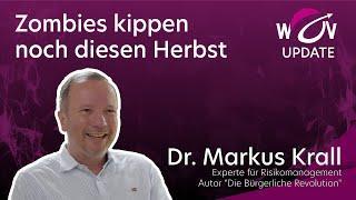 Wirtschaftskrise - Inflation Dr. Markus Krall: Zombies kippen diesen Herbst  WOV Update