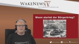 Wann startet der Bürgerkrieg? – Wake News Radio/TV 20170530