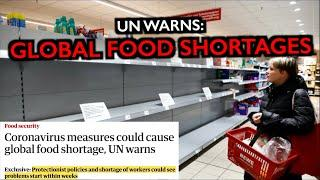 UN WARNS: GLOBAL FOOD SHORTAGES START NOW