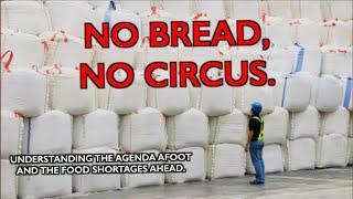 NO BREAD, NO CIRCUS: Spread Word NOW of Food Shortages Ahead