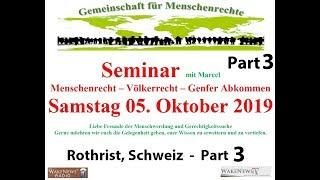 Seminar Menschenrecht-Völkerrecht-Genfer Abkommen - Rothrist, Schweiz 05.10.2019 Part 3
