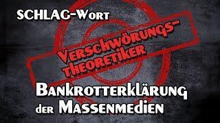 SCHLAG-WORT  Verschwörungstheoretiker  - Bankrotterklärung der Massenmedien | 25.12.2018