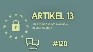 Artikel 13 - Der Tod des freien Internets | Laut Gedacht #120