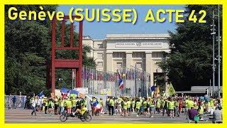 Genève : Gilets Jaunes ACTE 42   Partie 1   (Lopez frédéric) © 2019