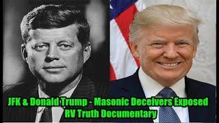 JFK & Donald Trump - Masonic Deceivers Exposed - RV Truth Documentary