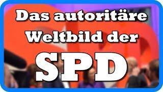 Das autoritäre Weltbild der SPD!