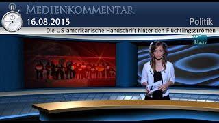 Die US-amerikanische Handschrift hinter den Flüchtlingsströmen   16.08.2015   www.kla.tv (MK)