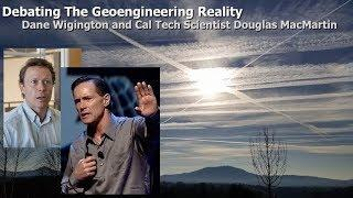 Debating the Geoengineering Reality - Dane Wigington and Cal Tech Scientist Douglas MacMartin