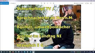 Trailer / Sprachnachricht an Herrn M. Bäumer, umweltpolitischer Sprecher im Landag NI bzgl. 5G ...