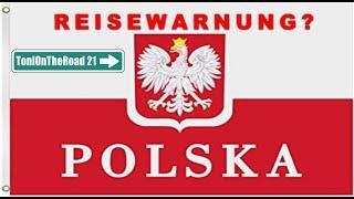 Reisewarnung Polen! Übertreibt das Auswärtige Amt?