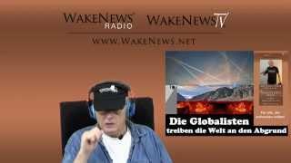Die Globalisten treiben die Welt an den Abgrund - Wake News Radio/TV 20141218