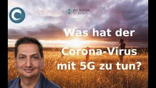 Was hat der Corona Virus mit 5G zu tun von Akasha-TV