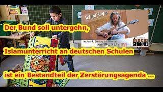Der Bund soll untergehn, — Islamunterricht an deutschen Schulen, usw. ...