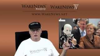 Fürchtet euch vor den Robotern der NWO! Wake News Radio/TV 20141211
