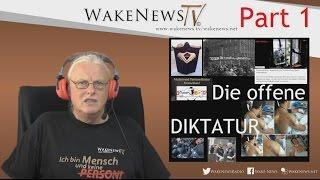 Die offene Diktatur – Sondersendung – Wake News Radio/TV  Part 1