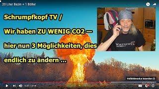 Trailer: Schrumpfkopf TV / Wir haben zu wenig CO2 — hier nun 3 Möglichkeiten, dies zu ändern ...