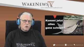 Kommt jetzt alles ganz schnell? Wake News Radio/TV 20151201