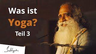 Teil 3 - Was ist Yoga ?
