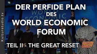 DER PERFIDE PLAN DES WORLD ECONOMIC FORUM - TEIL 2 | THE GREAT RESET