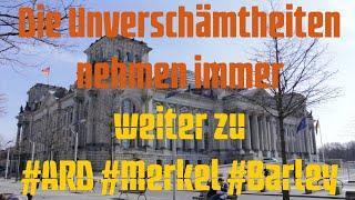 Die Unverschämtheiten nehmen immer weiter zu - #ARD #Merkel #Barley