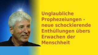 Unglaubliche Prophezeiungen - Neue schockierende Enthüllungen über die Zukunft der Menschheit