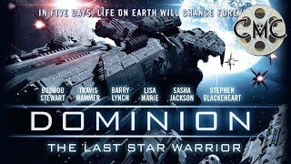 Dominion: The Last Star Warrior | 2015 Sci-Fi Thriller | Travis Hammer